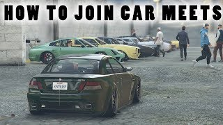 HOW TO JOIN GTA 5 ONLINE CAR MEETS