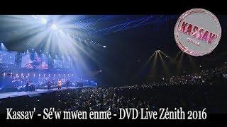 KASSAV'   Sé'w Mwen Enmé   DVD Live Zénith 2016