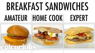 4 Levels of Breakfast Sandwich: Amateur to Food Scientist | Epicurious