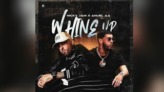 Nicky Jam Ft. Anuel AA   Whine Up (Audio Oficial)