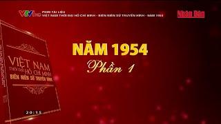 phim-tai-lieu-viet-nam-thoi-dai-ho-chi-minh-bien-nien-su-truyen-hinh-nam-1954-phan-1