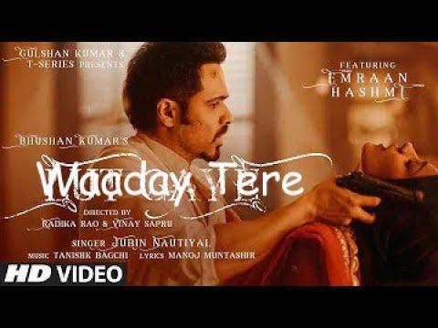 Waaday Tere (Full Song) Emraan Hashmi, Yukti | New Hindi Movie Song - wiht lyrics | Emraan Hashmi