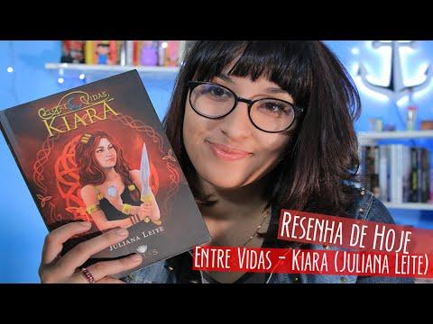 RESENHA Entre Vidas: Kiara (Juliana Leite) | por Carol Sant