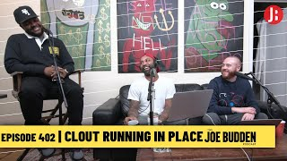 The Joe Budden Podcast - Clout Running In Place