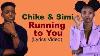 Chike  Simi   Running to you [Lyrics Video]