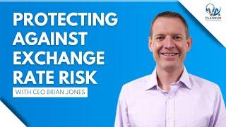 Brian Jones - Protecting Against Exchange Rate Risk   VA Platinum