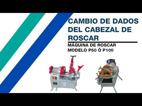Cambio de Dado Maquina Roscar P50 y P100