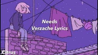 Needs || Verzache (Lyrics)