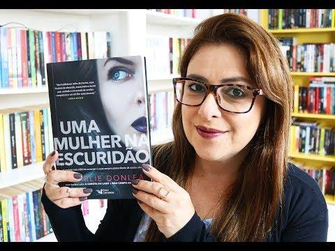 UMA MULHER NA ESCURIDÃO - Charlie Donlea + SORTEIO | Ju Oliveira
