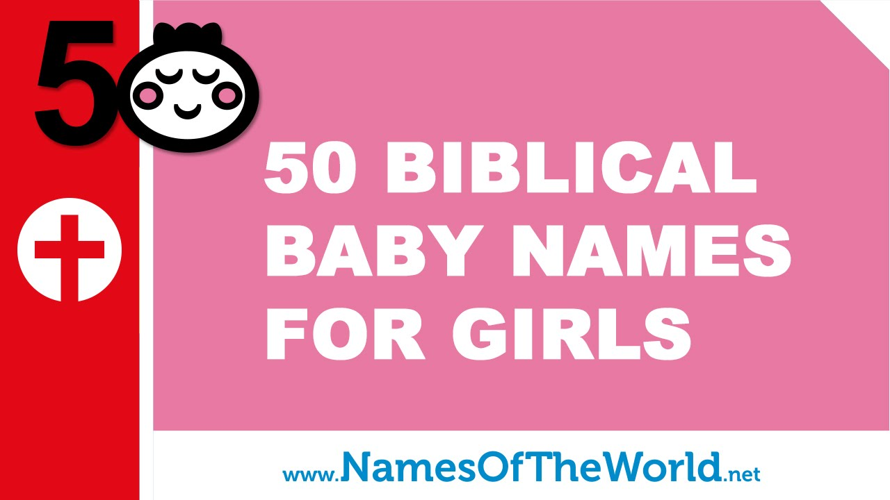 50 biblical names for girls - the best names for your baby - www.namesoftheworld.net