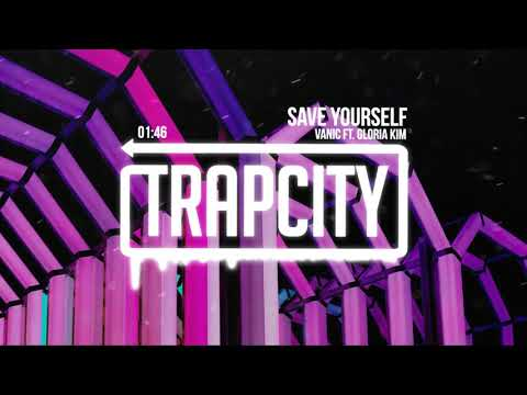Vanic - Save Yourself ft. Gloria Kim