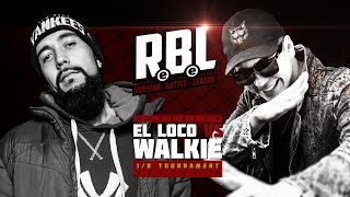 RBL: EL LOCO VS WALKIE (1/8, RUSSIAN BATTLE LEAGUE)