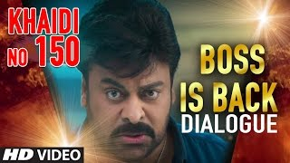 Boss Is Back Dialogue  Khaidi No 150  Megastar Chiranjeevi Kajal Aggarwal  Telugu Dialogues