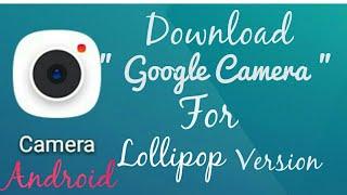 google camera mod apk for lollipop - मुफ्त ऑनलाइन