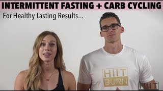 Intermittent Fasting and Carb Cycling | What You Need To Know