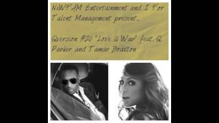 """NeWFAM And I For Talent Present... @QParker112 & @TamarBraxtonHer Feat. On Qversion #20 """"Love & War"""""""