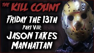 Friday the 13th Part VIII: Jason Takes Manhattan (1989) KILL COUNT