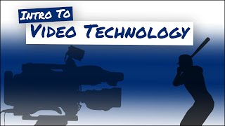 HOW IS VIDEO TECHNOLOGY USED IN BASEBALL