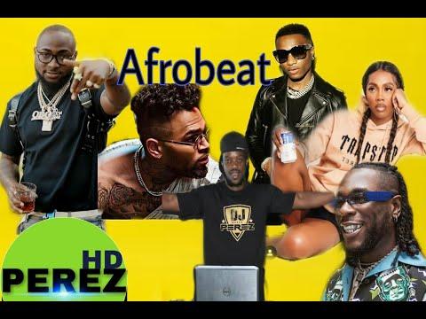 DOWNLOAD Dj Perez Mixtape 2019: New Naija Afrobeat Mix – April 2019