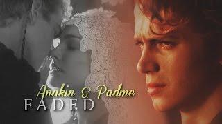 Anakin & Padme | Faded