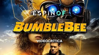 Crítica 'BUMBLEBEE' | Opinión