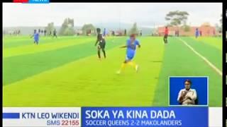 Queens na Makolanders FC zaandikisha sare ya mabao 2-2 katika mechi ya ligi kuu ya kina dada nchini
