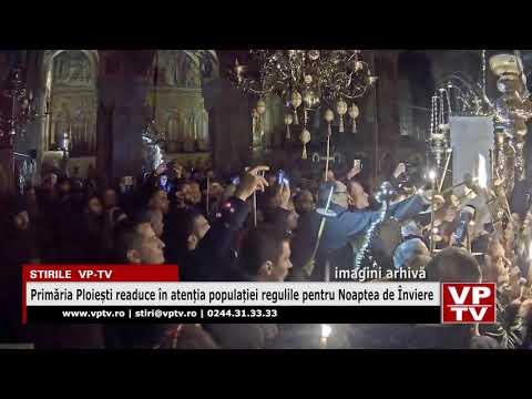 Primăria Ploiești readuce în atenția populației regulile pentru Noaptea de Înviere