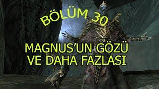 Skyrim Bölüm 30 - Magnus'un Gözü [Türkçe]