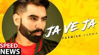 Parmish Verma | Ja Ve Ja (News) | Releasing On 13th March | Speed Records