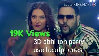 Abhi to party suru hua hai 3D hindi songs | 3d video | Badshah |