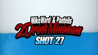 2 Drink Minimum - Shot 27