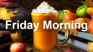 Friday Morning Jazz - Cozy Bossa Nova Jazz Music For Autumn Vibes