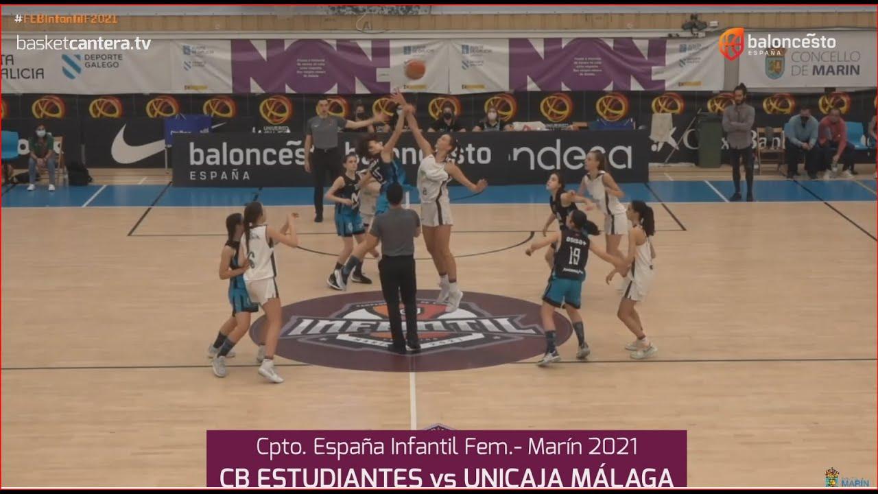 U14F-CptoEspaña: CB ESTUDIANTES vs UNICAJA MÁLAGA.- Campeonato Infantil Fem. FEB-Marín 2021
