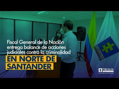 Fiscal Francisco Barbosa: Balance de acciones judiciales contra criminalidad en Norte de Santander