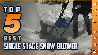 Top 5 Best Single Stage Snow Blower Review in 2020