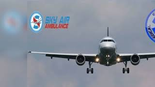 Healthcare Specialist in Sky Air Ambulance from Mumbai