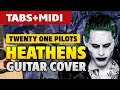 "Tweny One Pilots - Heathens [OST ""Suicide Squad""] (Fingerstyle Guitar Cover + TABS)"