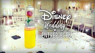 DIY Disney Wedding | Centrepieces - Part 1