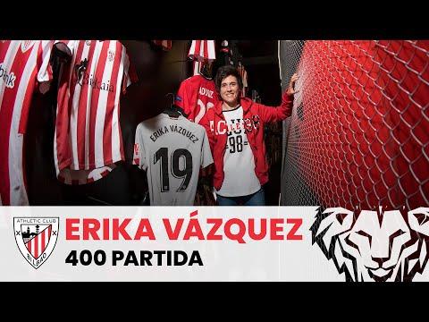 📽️ Erika Vázquez  I Entrevista – Elkarrizketa I 400 partida