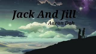 Aaron Doh- Jack And Jill (lyric)