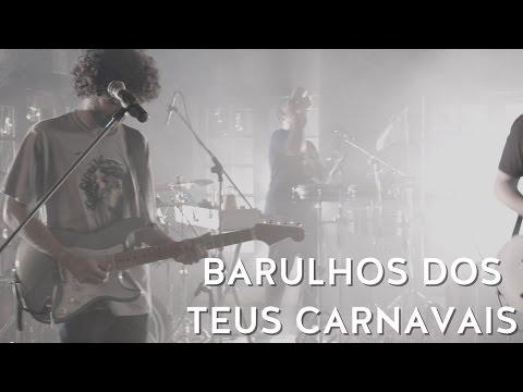 Música Barulho Dos Teus Carnavais