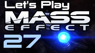 Let's Play Mass Effect Part - 27