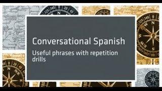 Conversational Spanish 14: Spanish useful phrases.