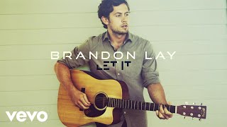 Brandon Lay Let It
