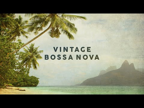 Vintage Bossa Nova - Covers 2020 - Cool Music