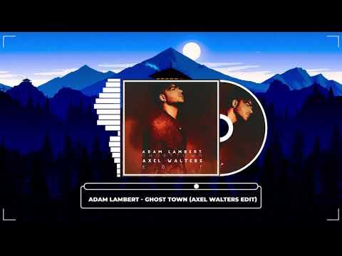 🔥Adam Lambert - Ghost Town ( Axel Walters Edit)[FREE DOWNLOAD]