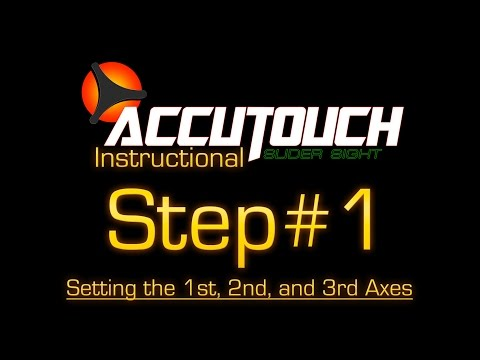 Learning the Accutouch Step #1: Setting the 1st, 2nd, and 3rd Axes