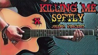 Killing Me Softly - Joseph Vincent (Guitar Cover With Lyrics & Chords)