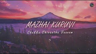MAZHAI KURUVI (LYRICS) | CHEKKA CHIVANTHA VANAM | A R RAHMAN