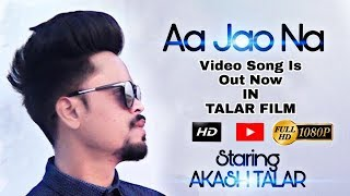 Aa jao na Video song || arijit singh || CHOREOGRAPHY || AKASH TALAR || TALAR FILM ||